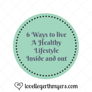 6 Ways to liveA HealthyLifestyleInside