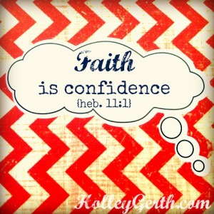 Faith-is-Confidence-by-HolleyGerth.com_