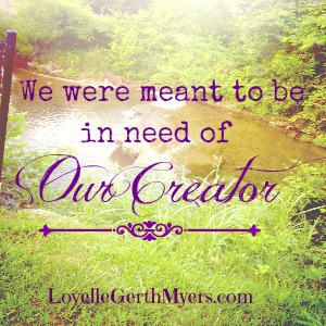 Need Our Creator